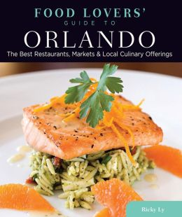 Food Lovers' Guide to Orlando: The Best Restaurants, Markets & Local Culinary Offerings