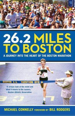26.2 Miles to Boston: A Journey into the Heart of the Boston Marathon
