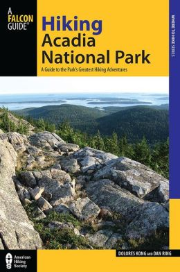 Hiking Acadia National Park, 2nd: A Guide to the Park's Greatest Hiking Adventures