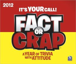 2012 Fact or Crap Box Calendar