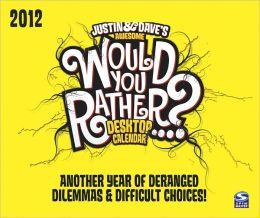 2012 Would you Rather Box Calendar