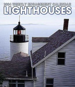 2004 Lighthouses Weekly Engagement Calendar