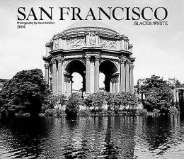 2004 San Francisco Black and White by Jesse Kalisher Deluxe Wall Calendar