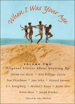 When I Was Your Age: Original Stories About Growing Up: Volume Two