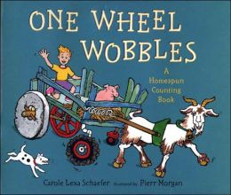One Wheel Wobbles: A Home Spun Counting Book