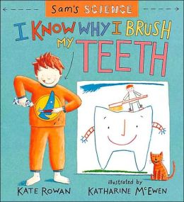 Know why i brush my teeth by kate rowan 9780763605049 hardcover