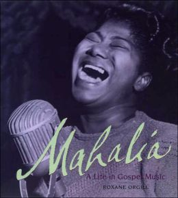 Mahalia: A Life in Gospel Music