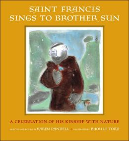 Saint Francis Sings to Brother Sun: A Celebration of His Kinship with Nature