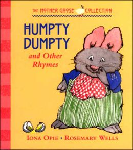 Humpty Dumpty and Other Rhymes (The Mother Goose Collection)