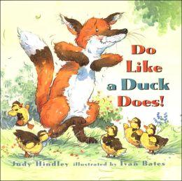 Do Like A Duck Does