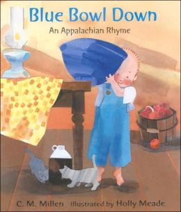 Blue Bowl Down: An Appalachian Rhyme