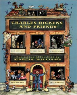 Charles Dickens and Friends: Five Lively Retellings by Marcia Williams