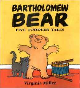 Bartholomew Bear: Five Toddler Tales