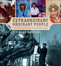 Extraordinary Ordinary People: Five American Masters of Traditional Arts
