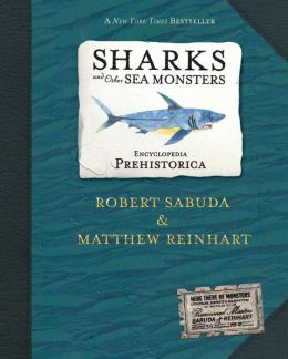 Sharks and Other Sea Monsters (Encyclopedia Prehistorica Series)