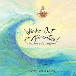 Necks Out for Adventure!: The True Story of Edwin Wiggleskin