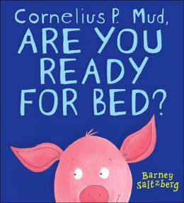 Cornelius P. Mudd, Are You Ready for Bed?