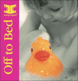 Off to Bed: Easy-Open Board Book