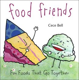 Food Friends: Fun Foods That Go Together