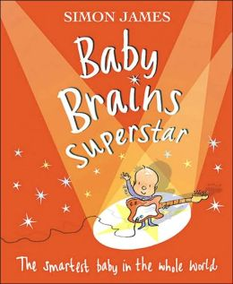 Baby Brains Superstar: The Smartest Baby in the Whole World