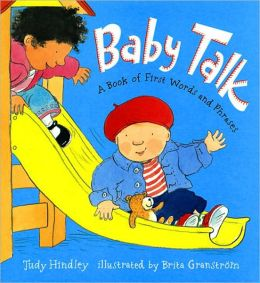 Baby Talk: A Book of First Words and Phrases