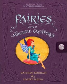 Fairies and Magical Creatures (Encyclopedia Mythologica Series)
