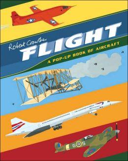 Flight: A Pop-Up Book of Aircraft