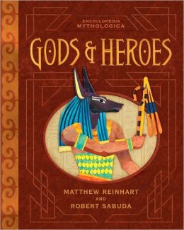 Gods and Heroes Pop-Up (Encyclopedia Mythologica Series) Special Edition