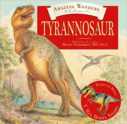 Tryannosaurus: The Amazing Wonders Collection