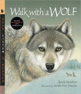 Walk with a Wolf (Read, Listen, and Wonder Series)