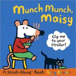 Munch Munch, Maisy: A Maisy Stroll Along Book