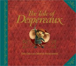 The Tale of Despereaux: The Deluxe Movie Storybook