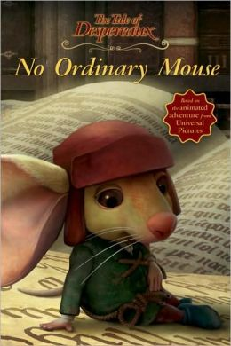 The Tale of Despereaux: No Ordinary Mouse