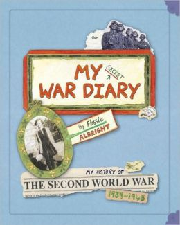 War diary, by flossie albright: my history of the second world war