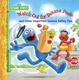 Watch Out For Banana Peels: A Sesame Street Big Book