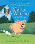 Book Cover Image. Title: Mercy Watson to the Rescue (Mercy Watson Series), Author: Kate DiCamillo