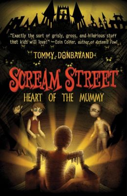 Heart of the Mummy (Scream Street Series #3)