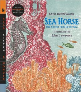 Sea Horse: The Shyest Fish in the Sea (Read, Listen, and Wonder Series)