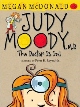 Judy Moody, M. D.: The Doctor is In! (Judy Moody Series #5)