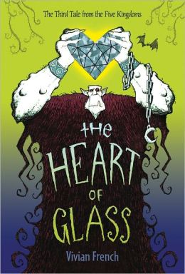 The Heart of Glass (Tales from the Five Kingdoms Series #3)