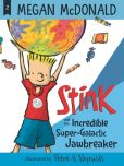 Book Cover Image. Title: Stink and the Incredible Super-Galactic Jawbreaker (Stink Series #2), Author: Megan McDonald