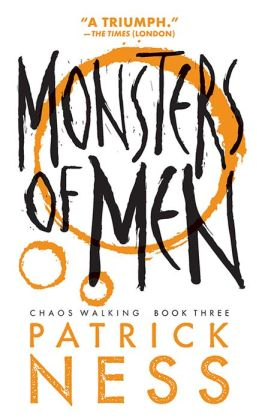 Monsters of Men (Chaos Walking Series #3)