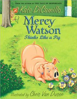 Mercy Watson Thinks Like a Pig (Mercy Watson Series #5)