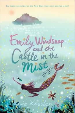 Emily Windsnap and the Castle in the Mist (Emily Windsnap Series #3)
