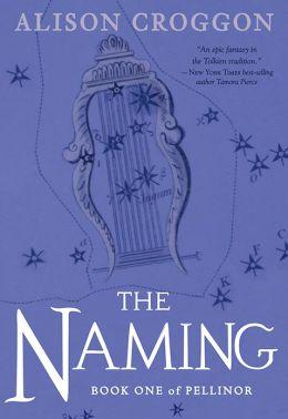 The Naming Pellinor Series 1 By Alison Croggon