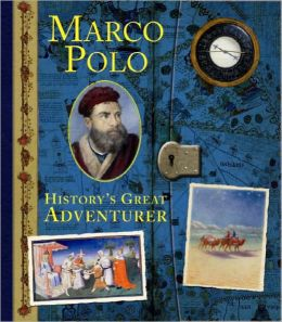 Marco Polo: History's Great Adventurer