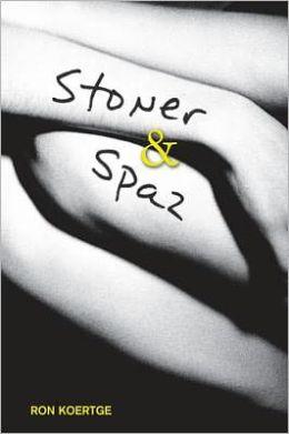 Stoner and Spaz