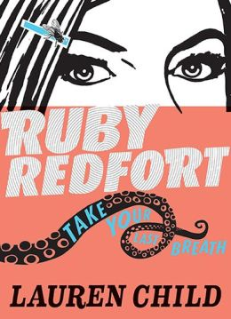 Ruby Redfort Take Your Last Breath (Ruby Redfort Series #2)