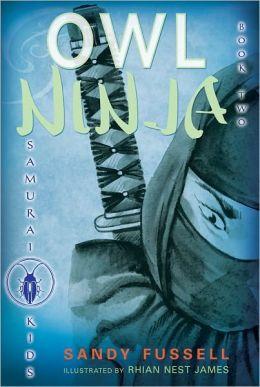 Owl Ninja (Samurai Kids Series #2)