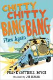 Book Cover Image. Title: Chitty Chitty Bang Bang Flies Again, Author: Frank Cottrell Boyce